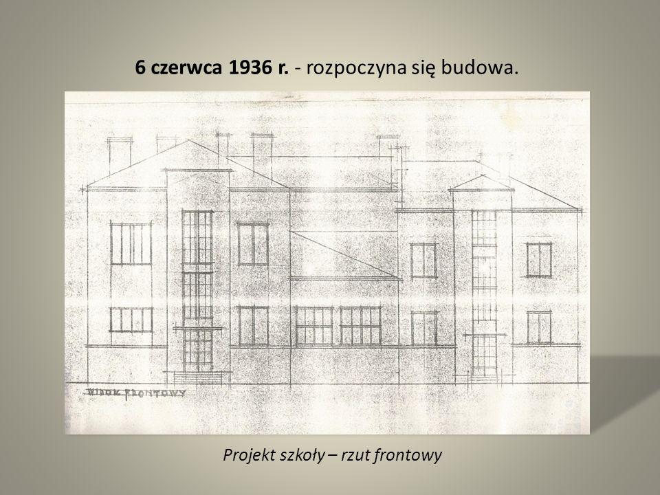 6 czerwca 1936 r. - rozpoczyna się budowa. Projekt szkoły – rzut frontowy