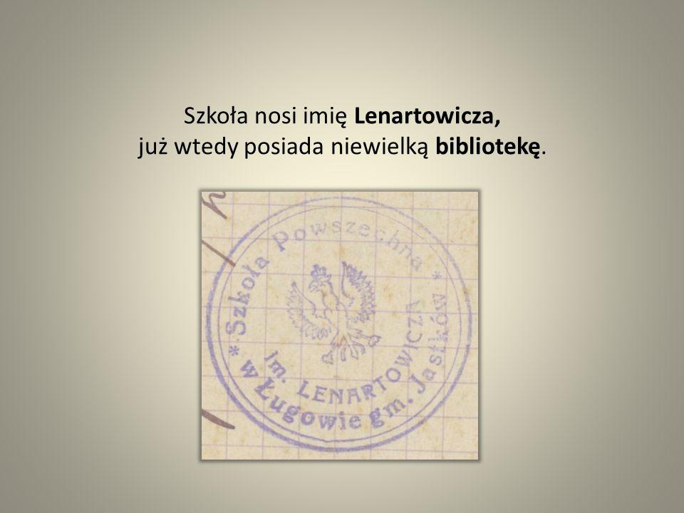 Szkoła nosi imię Lenartowicza, już wtedy posiada niewielką bibliotekę.