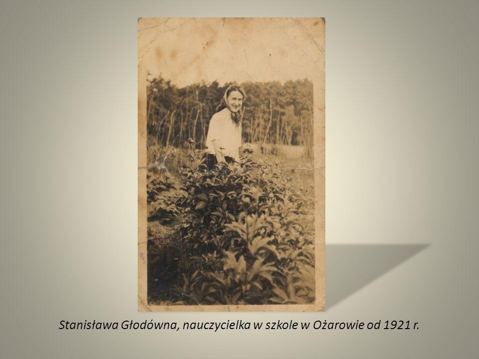 Stanisława Głodówna, nauczycielka w szkole w Ożarowie od 1921 r.