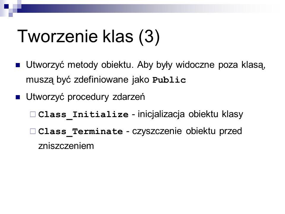 Tworzenie klas (3) Utworzyć metody obiektu.