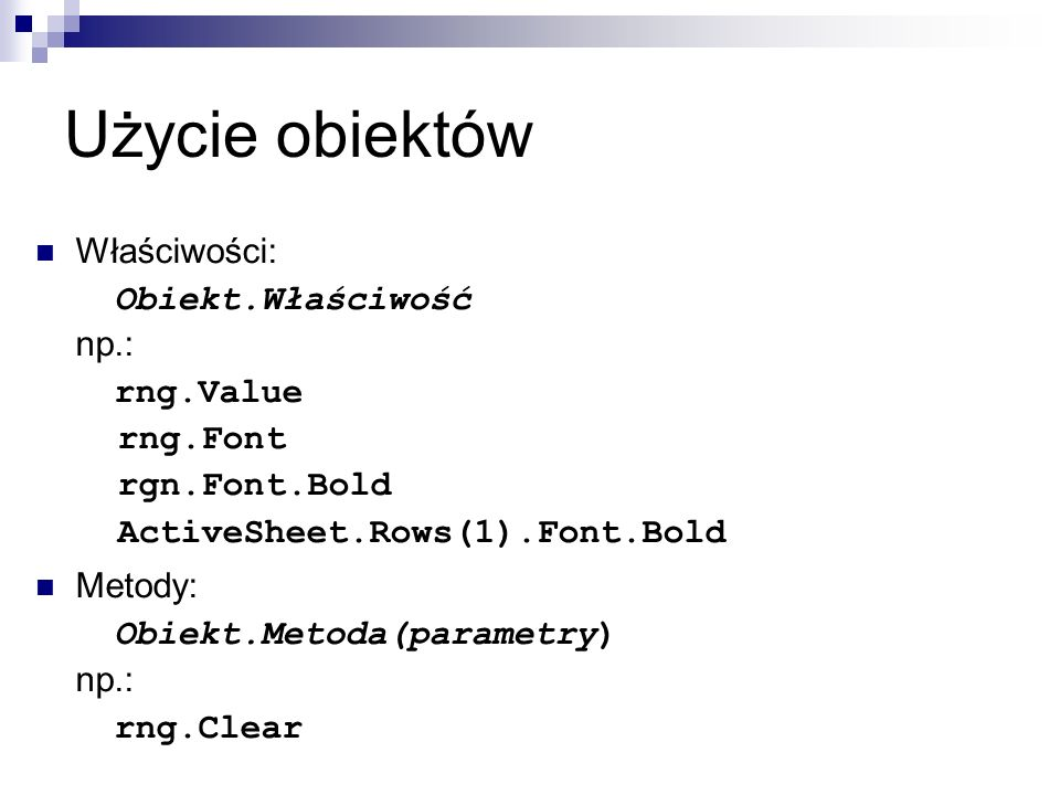 Kontrolki Przycisk pokrętła Działanie bardzo podobne do paska przewijania Często używane w połączeniu z polem tekstowym zawierającym dane liczbowe Zdarzenia: AfterUpdate, BeforeUpdate, BeforeDragOver, Change, Click, Enter, Exit, Error, KeyDown, KeyUp, KeyPress, SpinDown, SpinUp