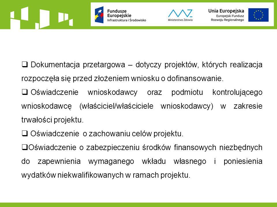  Dokumentacja przetargowa – dotyczy projektów, których realizacja rozpoczęła się przed złożeniem wniosku o dofinansowanie.  Oświadczenie wnioskodawc