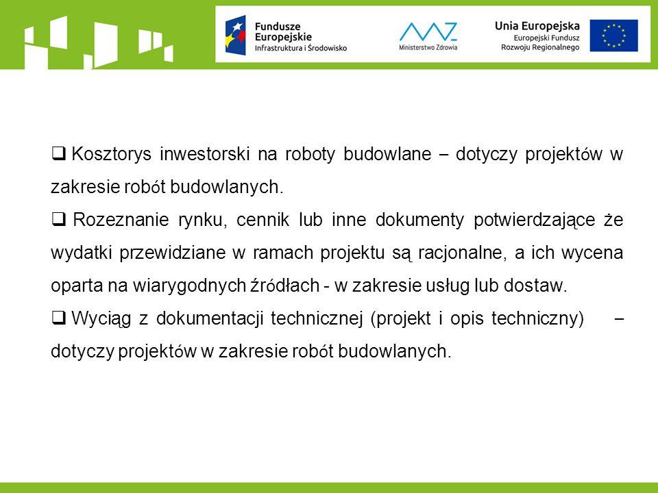  Kosztorys inwestorski na roboty budowlane – dotyczy projekt ó w w zakresie rob ó t budowlanych.  Rozeznanie rynku, cennik lub inne dokumenty potwie