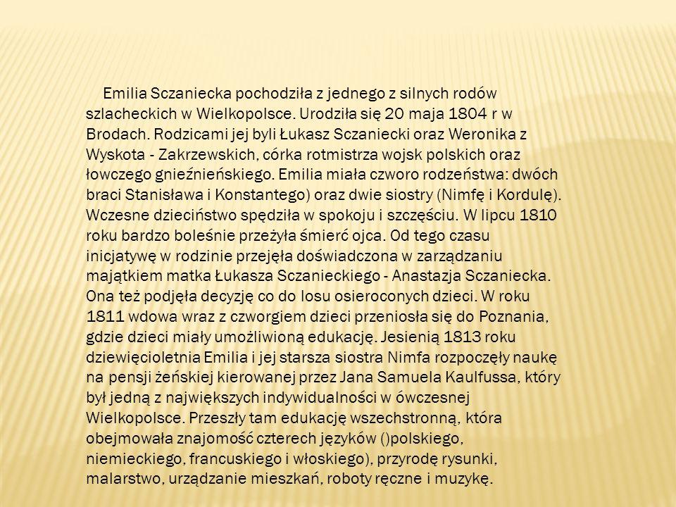 Emilia Sczaniecka pochodziła z jednego z silnych rodów szlacheckich w Wielkopolsce.