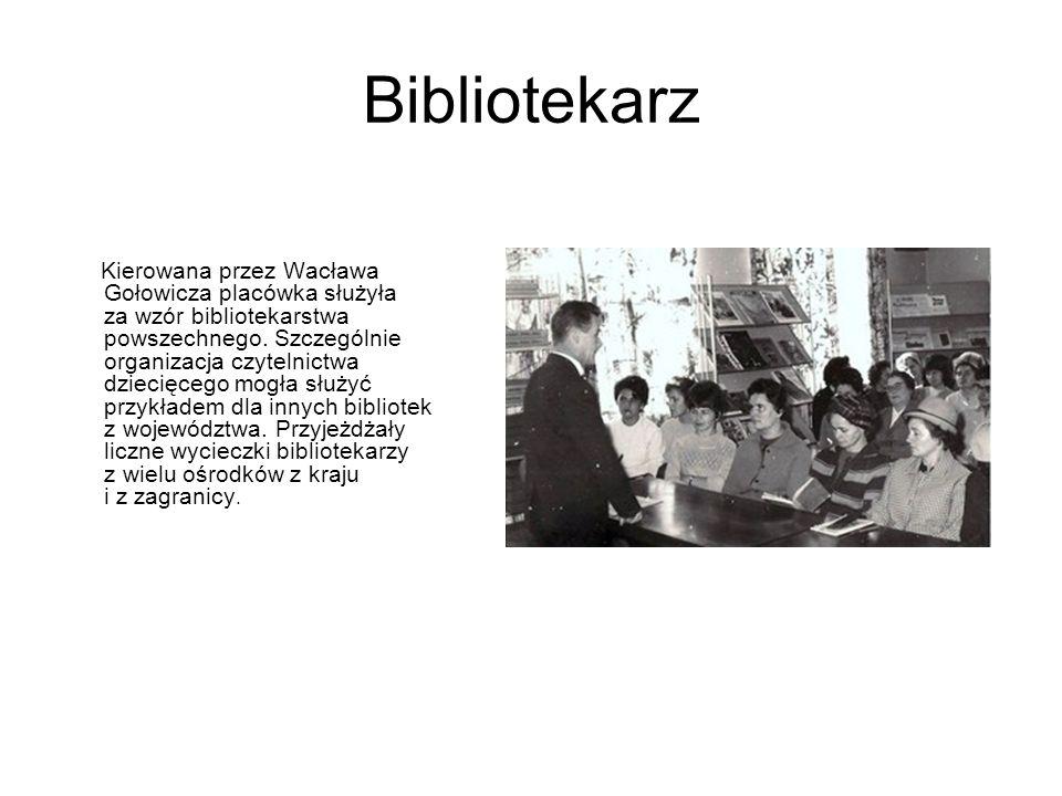 Bibliotekarz Kierowana przez Wacława Gołowicza placówka służyła za wzór bibliotekarstwa powszechnego. Szczególnie organizacja czytelnictwa dziecięcego