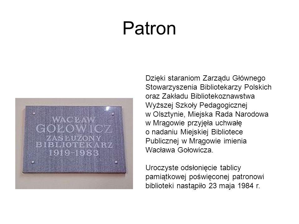 Patron Dzięki staraniom Zarządu Głównego Stowarzyszenia Bibliotekarzy Polskich oraz Zakładu Bibliotekoznawstwa Wyższej Szkoły Pedagogicznej w Olsztyni