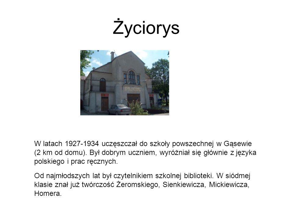 Życiorys W latach 1927-1934 uczęszczał do szkoły powszechnej w Gąsewie (2 km od domu). Był dobrym uczniem, wyróżniał się głównie z języka polskiego i