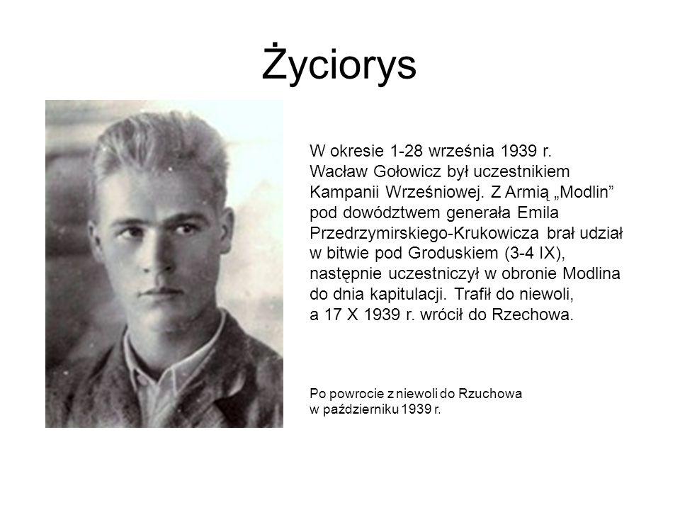 """Życiorys W okresie 1-28 września 1939 r. Wacław Gołowicz był uczestnikiem Kampanii Wrześniowej. Z Armią """"Modlin"""" pod dowództwem generała Emila Przedrz"""
