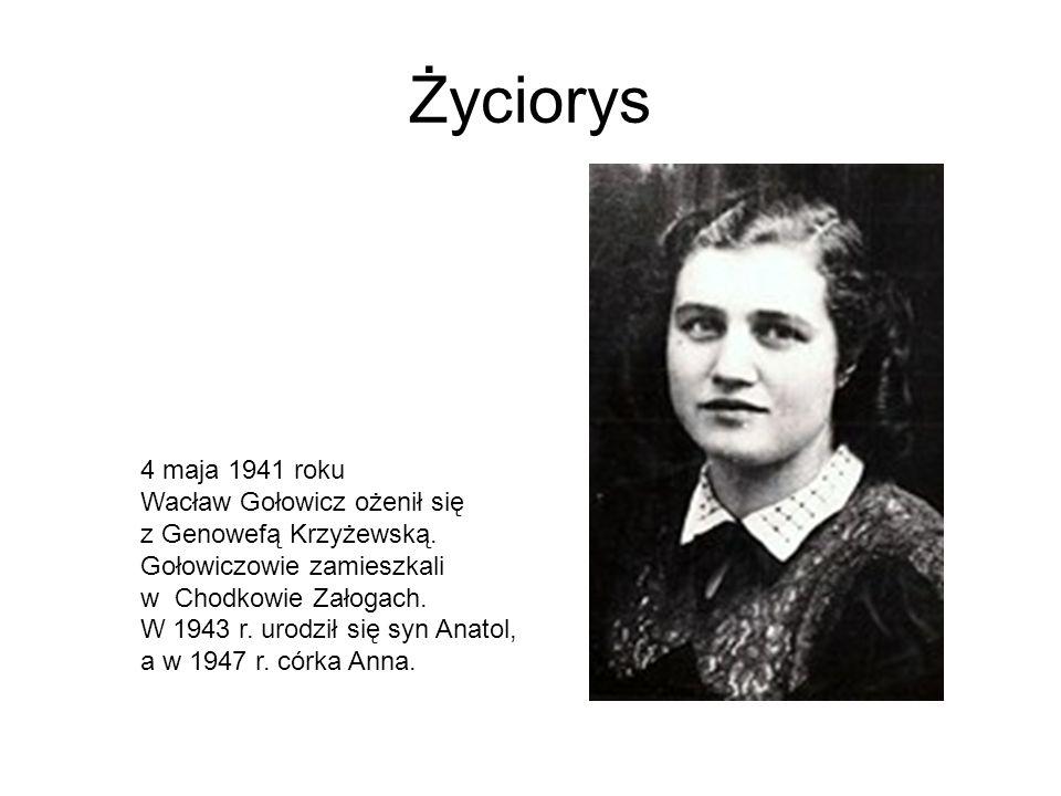Życiorys 4 maja 1941 roku Wacław Gołowicz ożenił się z Genowefą Krzyżewską. Gołowiczowie zamieszkali w Chodkowie Załogach. W 1943 r. urodził się syn A