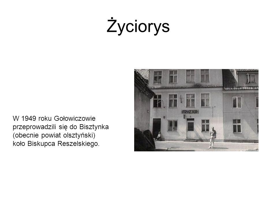 Życiorys W 1949 roku Gołowiczowie przeprowadzili się do Bisztynka (obecnie powiat olsztyński) koło Biskupca Reszelskiego.