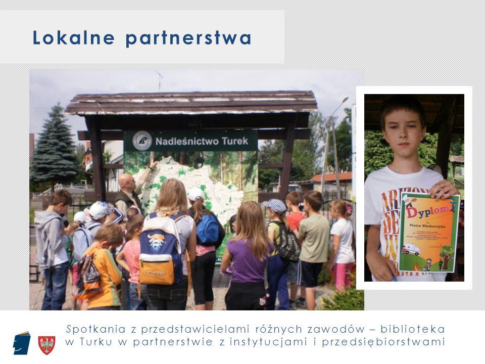 Lokalne partnerstwa Spotkania z przedstawicielami różnych zawodów – biblioteka w Turku w partnerstwie z instytucjami i przedsiębiorstwami