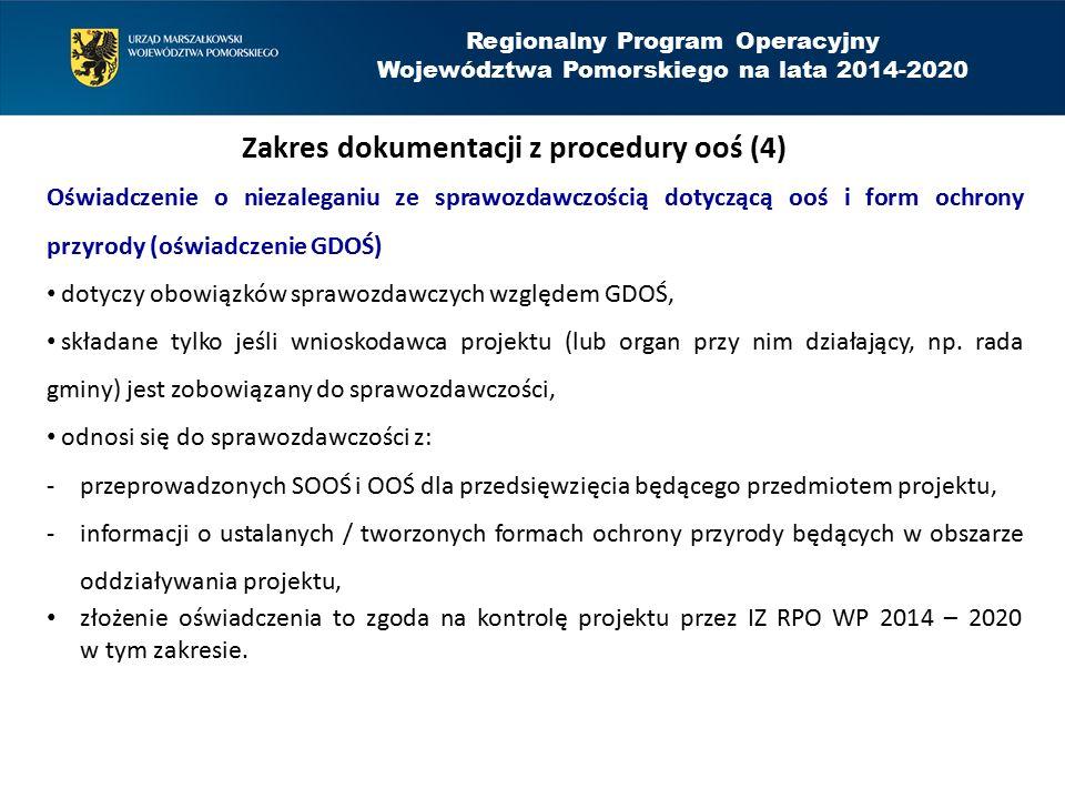 Regionalny Program Operacyjny Województwa Pomorskiego na lata 2014-2020 Zakres dokumentacji z procedury ooś (4) Oświadczenie o niezaleganiu ze sprawoz