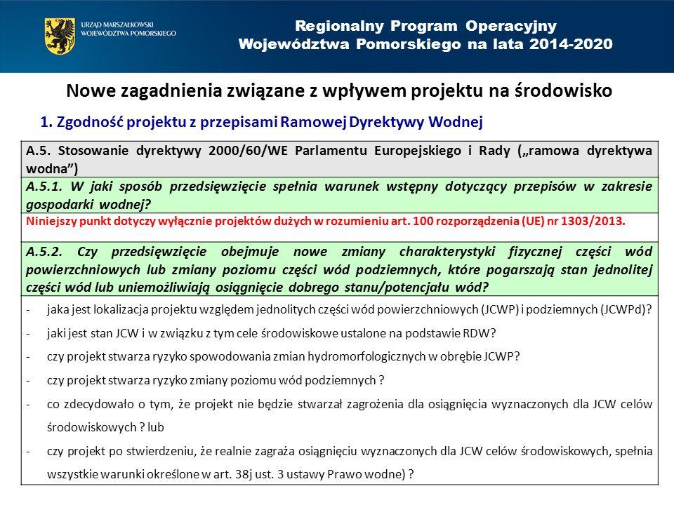 Regionalny Program Operacyjny Województwa Pomorskiego na lata 2014-2020 Nowe zagadnienia związane z wpływem projektu na środowisko A.5. Stosowanie dyr