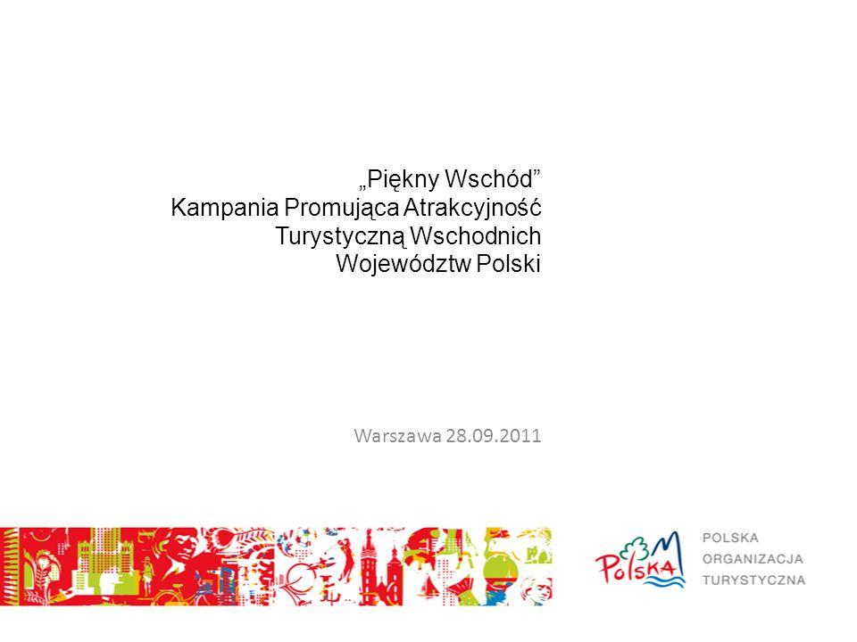 """""""Piękny Wschód Kampania Promująca Atrakcyjność Turystyczną Wschodnich Województw Polski Warszawa 28.09.2011"""