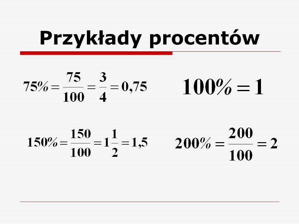 Aby obliczyć p% z liczby a trzeba zamienić p% na ułamek i pomnożyć ten ułamek przez tę liczbę p % z liczby a