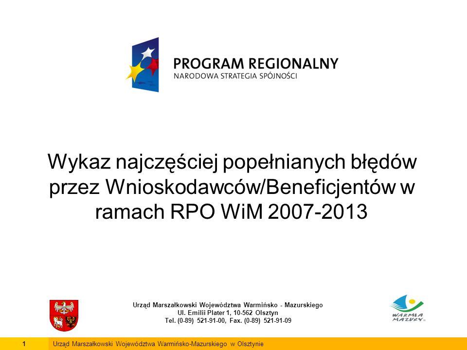 Wykaz najczęściej popełnianych błędów przez Wnioskodawców/Beneficjentów w ramach RPO WiM 2007-2013 Urząd Marszałkowski Województwa Warmińsko - Mazurskiego Ul.