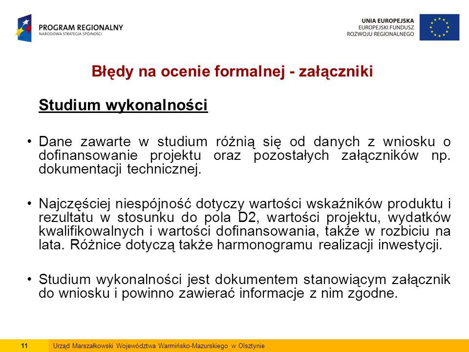 11Urząd Marszałkowski Województwa Warmińsko-Mazurskiego w Olsztynie Studium wykonalności Dane zawarte w studium różnią się od danych z wniosku o dofinansowanie projektu oraz pozostałych załączników np.