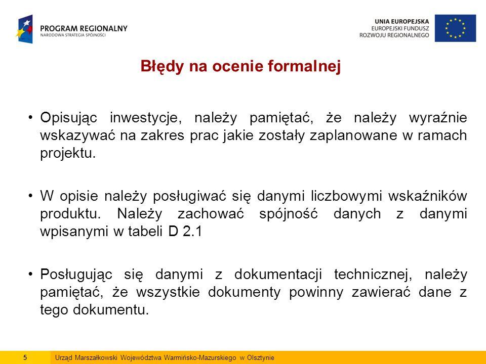 5Urząd Marszałkowski Województwa Warmińsko-Mazurskiego w Olsztynie Opisując inwestycje, należy pamiętać, że należy wyraźnie wskazywać na zakres prac jakie zostały zaplanowane w ramach projektu.
