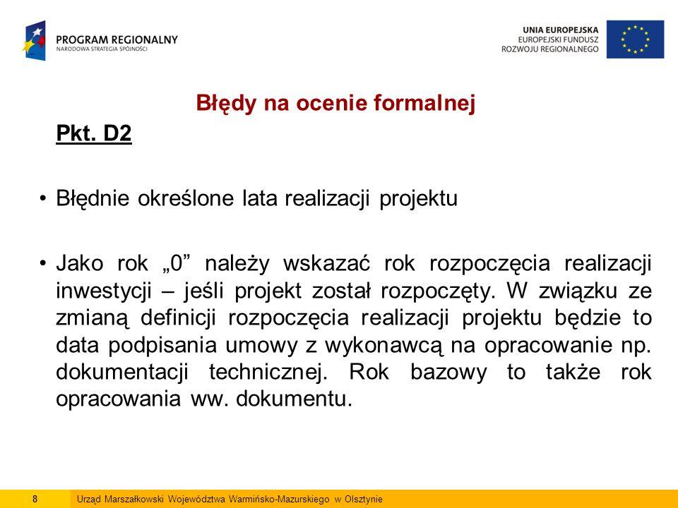 9Urząd Marszałkowski Województwa Warmińsko-Mazurskiego w Olsztynie Błędnie wskazane lata osiągnięcia wskaźników produktu i rezultatu.