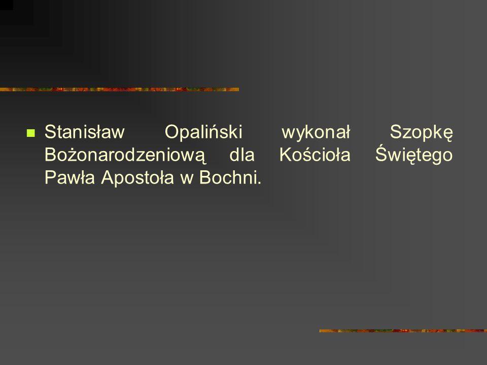 Stanisław Opaliński wykonał Szopkę Bożonarodzeniową dla Kościoła Świętego Pawła Apostoła w Bochni.