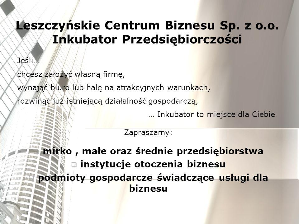 Leszczyńskie Centrum Biznesu Sp.z o.o. Al. Jana Pawła II 21a 64-100 Leszno Tel.