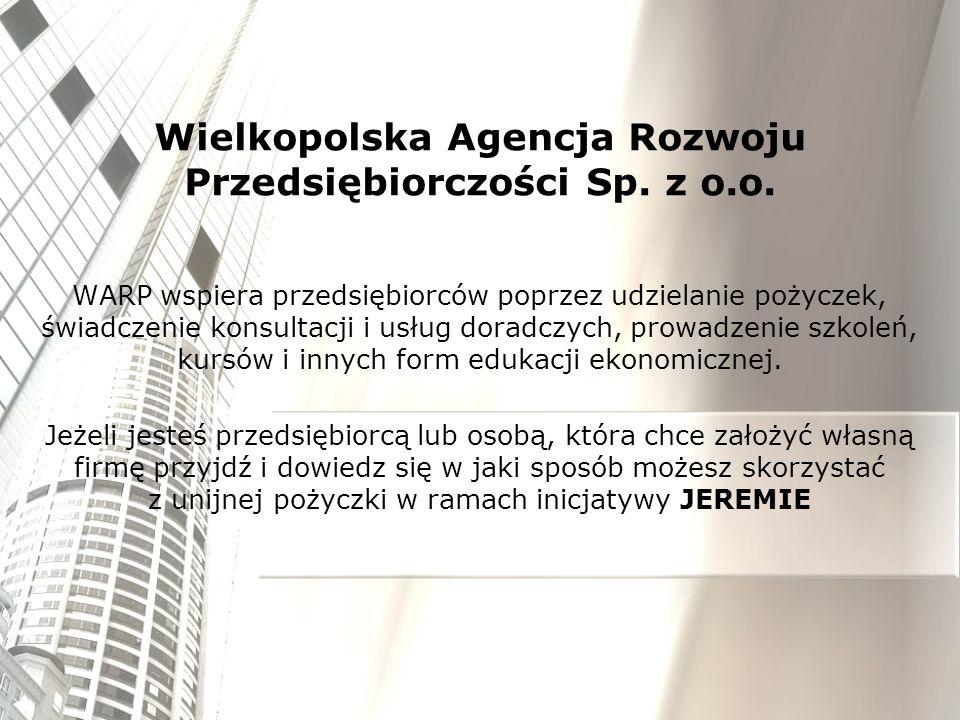 Wielkopolska Agencja Rozwoju Przedsiębiorczości Sp. z o.o. WARP wspiera przedsiębiorców poprzez udzielanie pożyczek, świadczenie konsultacji i usług d