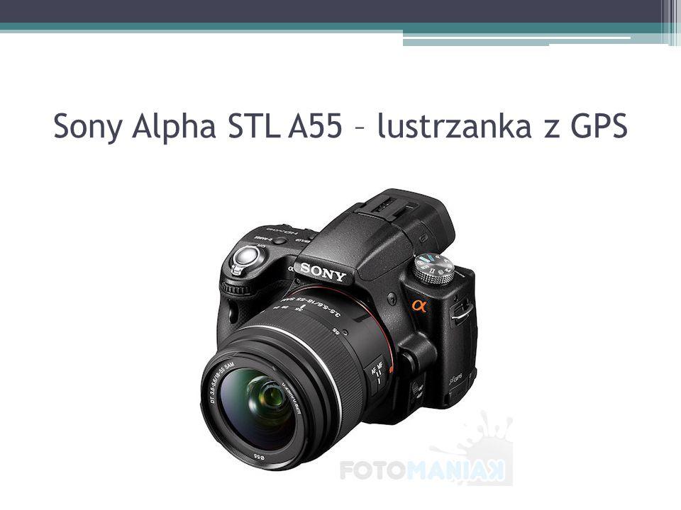 Sony Alpha STL A55 – lustrzanka z GPS