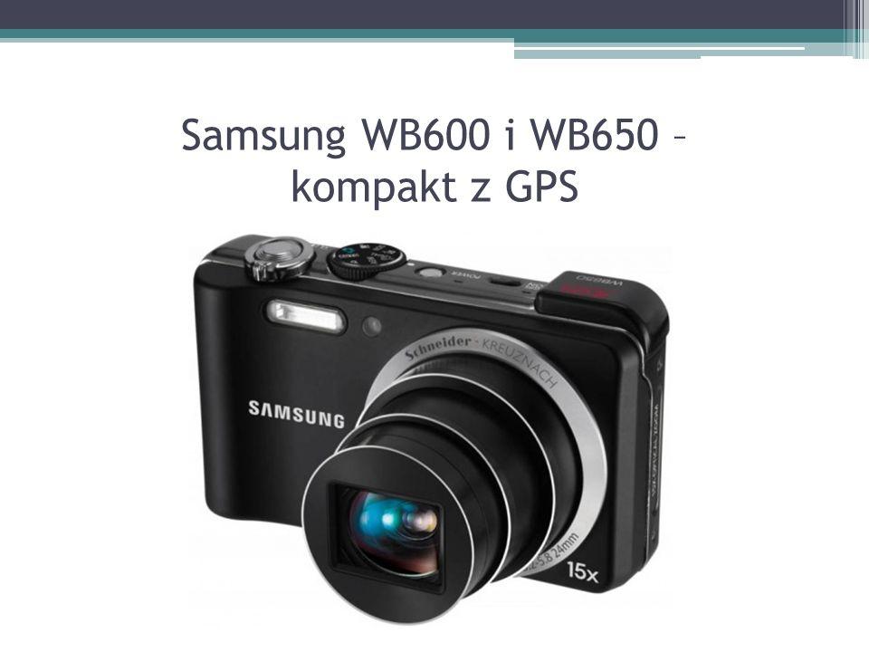 Samsung WB600 i WB650 – kompakt z GPS