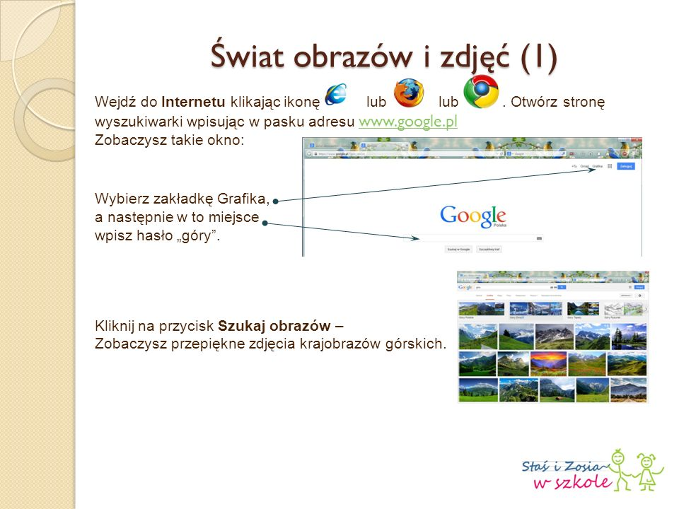 Świat obrazów i zdjęć (1) Wejdź do Internetu klikając ikonęlub lub.