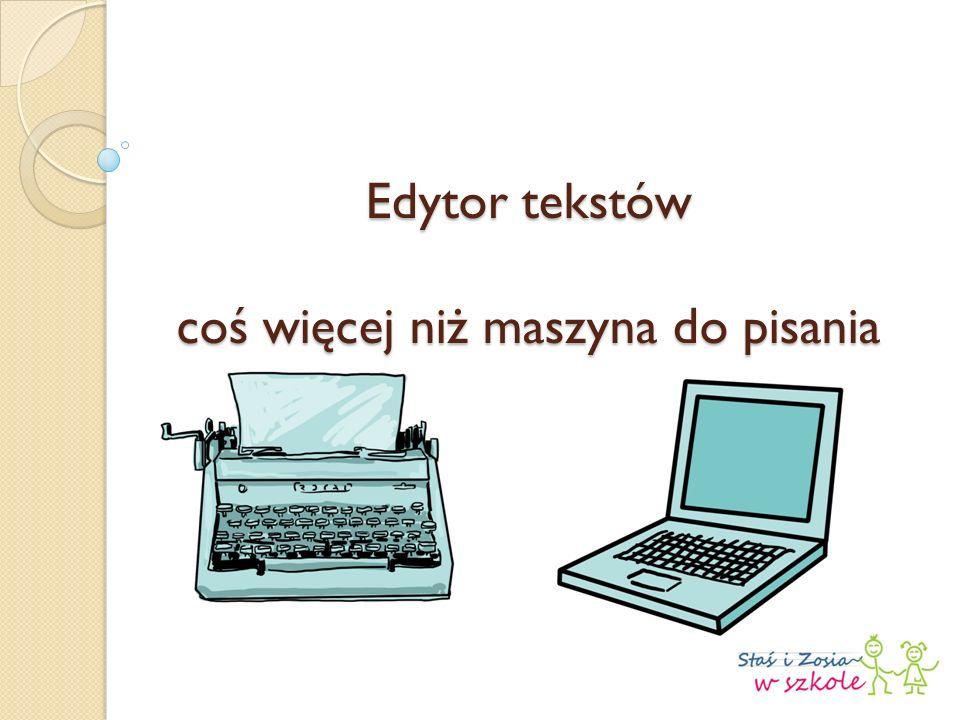 Edytor tekstów coś więcej niż maszyna do pisania