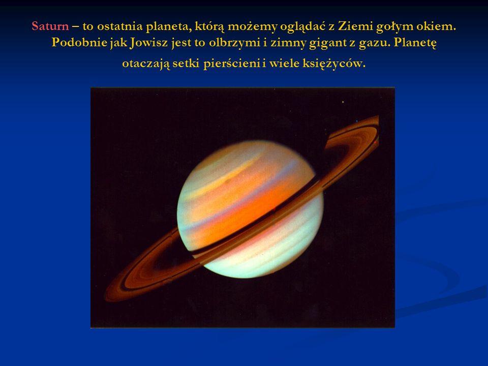 Saturn – to ostatnia planeta, którą możemy oglądać z Ziemi gołym okiem.
