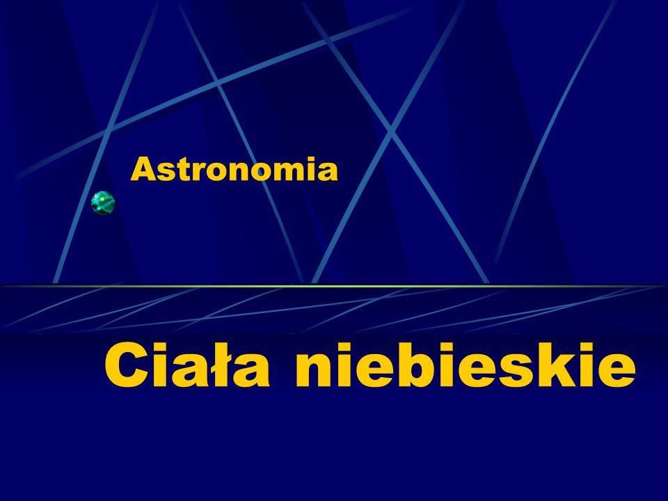 Astronomia Ciała niebieskie