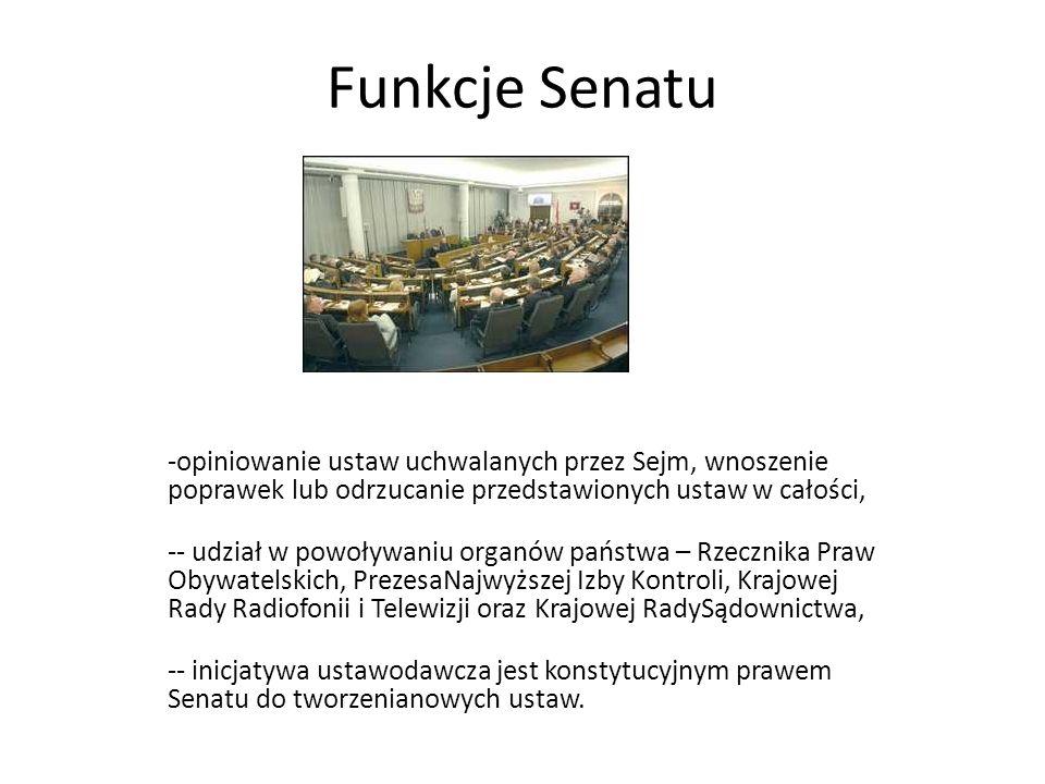 Funkcje Senatu -opiniowanie ustaw uchwalanych przez Sejm, wnoszenie poprawek lub odrzucanie przedstawionych ustaw w całości, -- udział w powoływaniu o