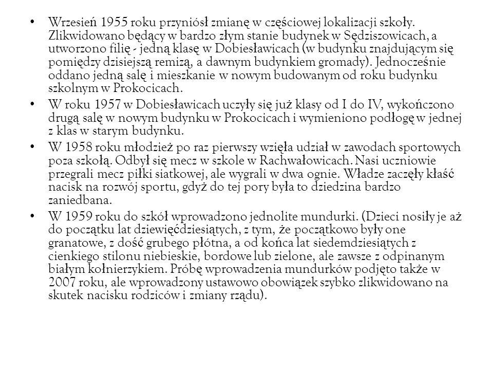 Wrzesie ń 1955 roku przyniós ł zmian ę w cz ęś ciowej lokalizacji szko ł y.