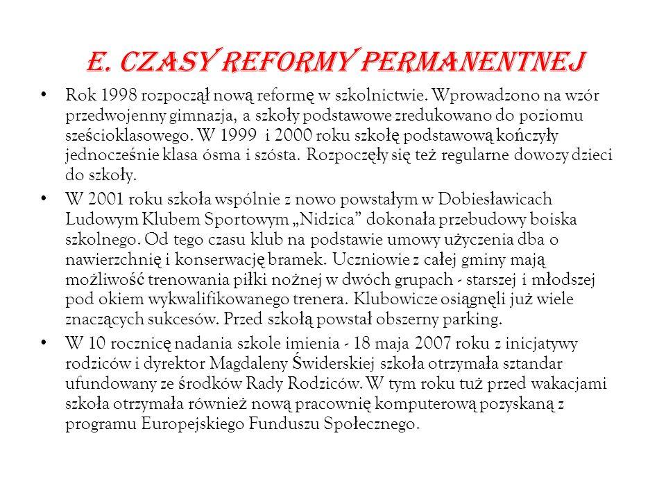 E. CZASY REFORMY PERMANENTNEJ Rok 1998 rozpocz ął now ą reform ę w szkolnictwie.