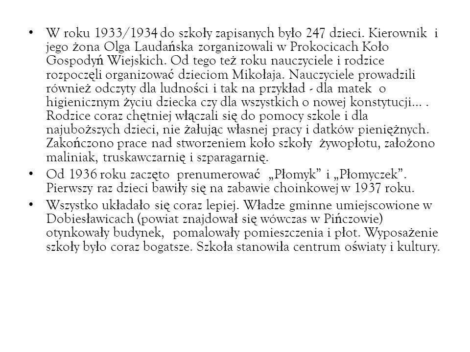 W roku 1933/1934 do szko ł y zapisanych by ł o 247 dzieci.