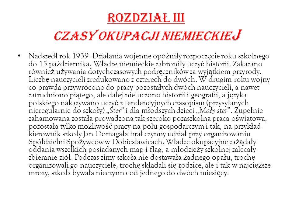ROZDZIA Ł IiI CZASY OKUPACJI NIEMIECKIE J Nadszed ł rok 1939.