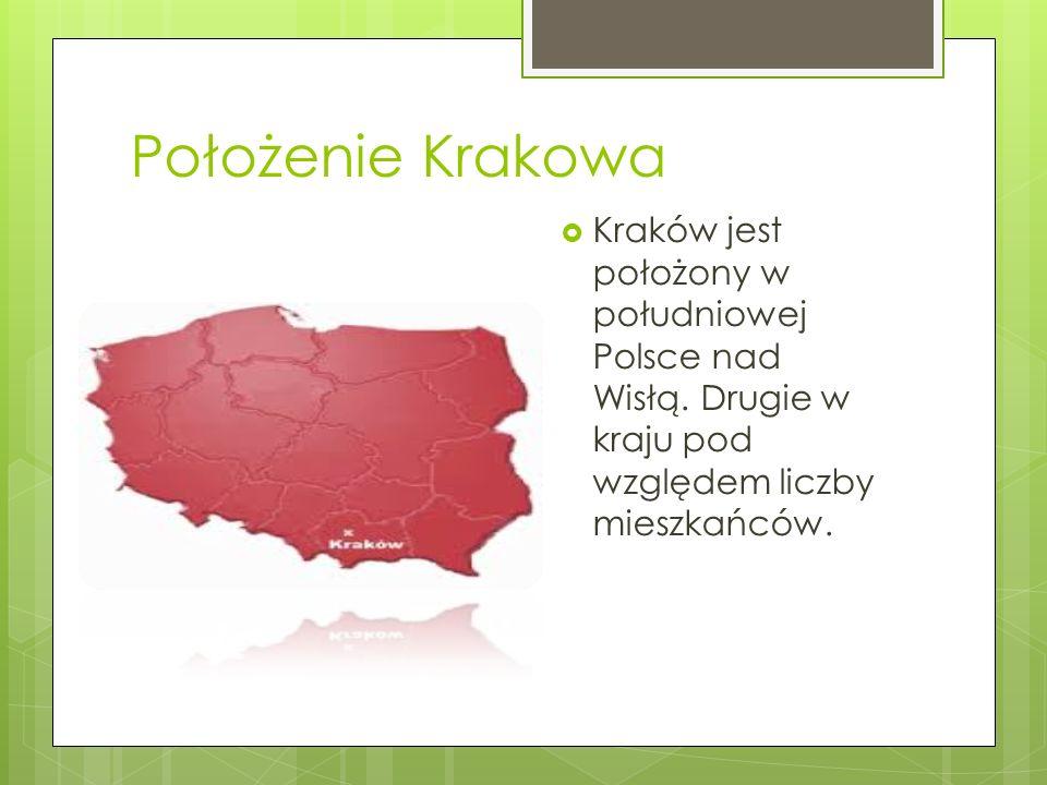 Położenie Krakowa  Kraków jest położony w południowej Polsce nad Wisłą.