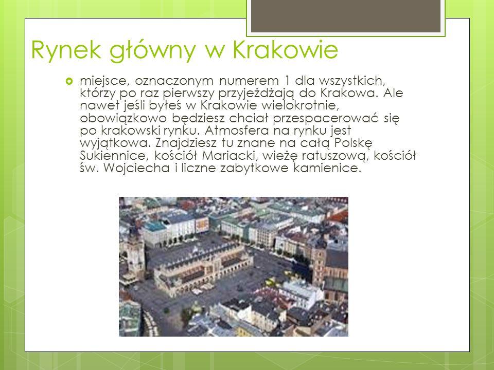 Rynek główny w Krakowie  miejsce, oznaczonym numerem 1 dla wszystkich, którzy po raz pierwszy przyjeżdżają do Krakowa.