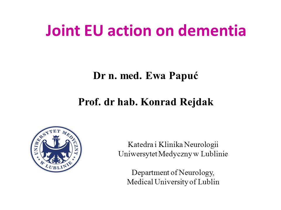 Joint EU action on dementia Dr n. med. Ewa Papuć Prof.
