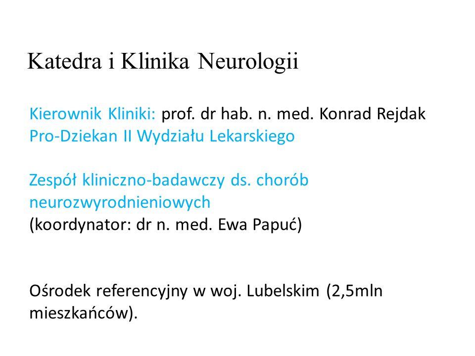 Katedra i Klinika Neurologii Kierownik Kliniki: prof.