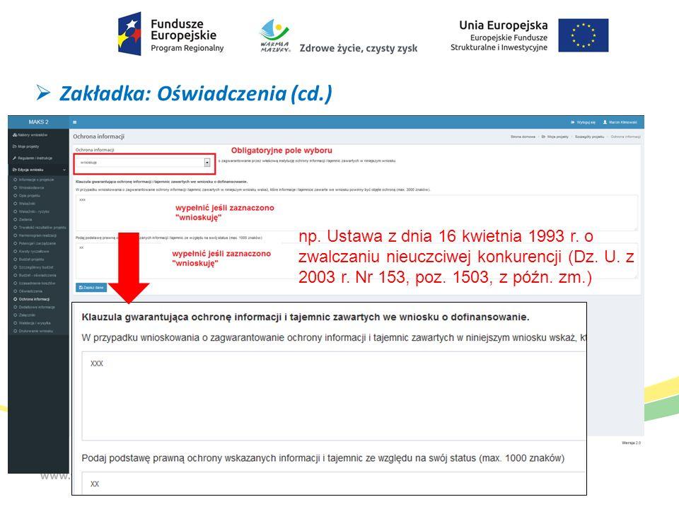 Zakładka: Oświadczenia (cd.) np. Ustawa z dnia 16 kwietnia 1993 r. o zwalczaniu nieuczciwej konkurencji (Dz. U. z 2003 r. Nr 153, poz. 1503, z późn.