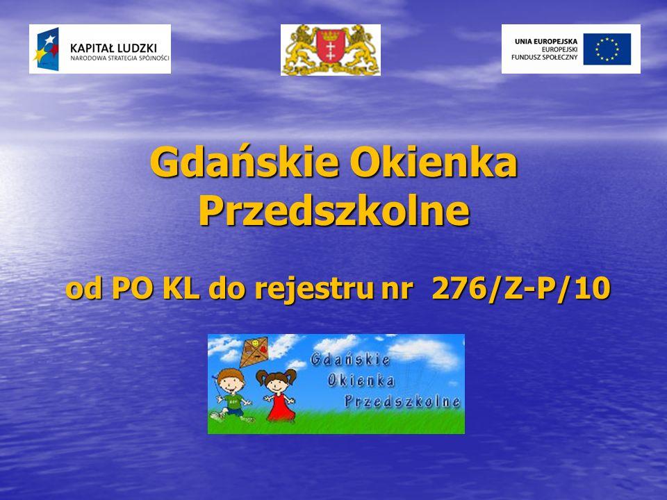 Gdańskie Okienka Przedszkolne od PO KL do rejestru nr 276/Z-P/10