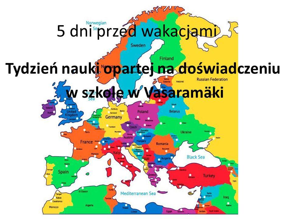 5 dni przed wakacjami Tydzień nauki opartej na doświadczeniu w szkole w Vasaramäki
