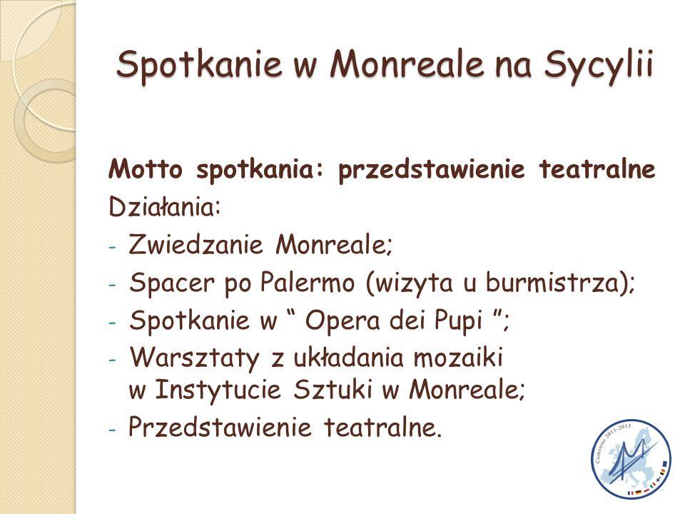 Spotkanie w Monreale na Sycylii Motto spotkania: przedstawienie teatralne Działania: - Zwiedzanie Monreale; - Spacer po Palermo (wizyta u burmistrza);