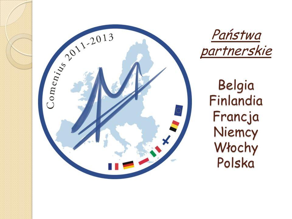 Belgia Finlandia Francja Niemcy Włochy Polska Państwa partnerskie Belgia Finlandia Francja Niemcy Włochy Polska