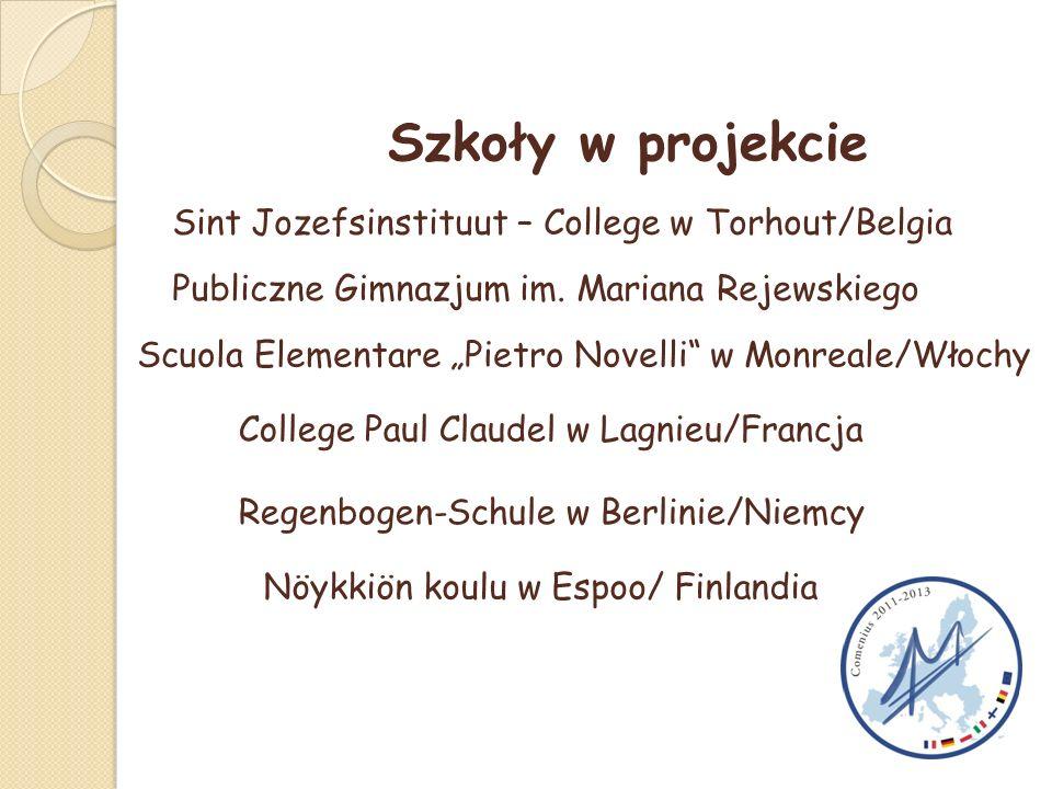 """Szkoły w projekcie Scuola Elementare """"Pietro Novelli"""" w Monreale/Włochy College Paul Claudel w Lagnieu/Francja Regenbogen-Schule w Berlinie/Niemcy Sin"""