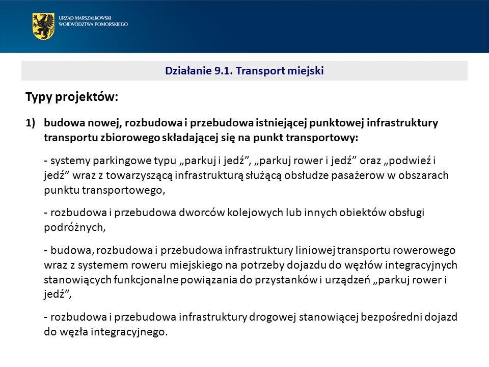 Typy projektów: 1)budowa nowej, rozbudowa i przebudowa istniejącej punktowej infrastruktury transportu zbiorowego składającej się na punkt transportow