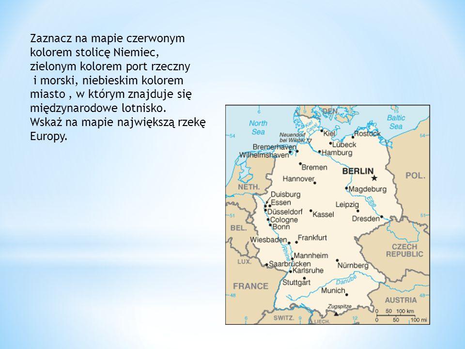 Zaznacz na mapie czerwonym kolorem stolicę Niemiec, zielonym kolorem port rzeczny i morski, niebieskim kolorem miasto, w którym znajduje się międzynarodowe lotnisko.