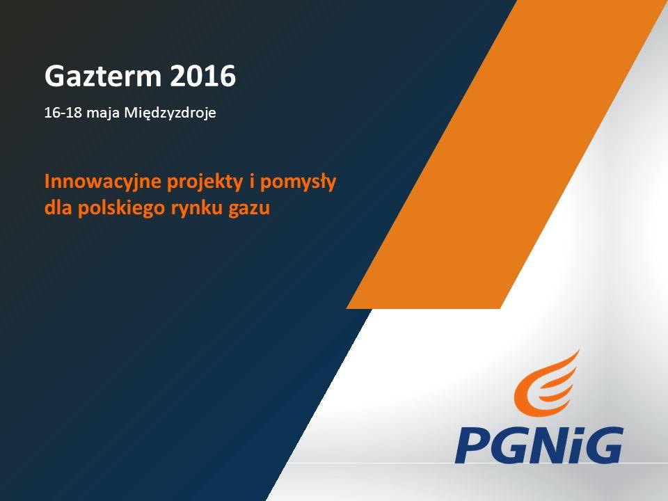 16-18 maja Międzyzdroje Gazterm 2016 Innowacyjne projekty i pomysły dla polskiego rynku gazu